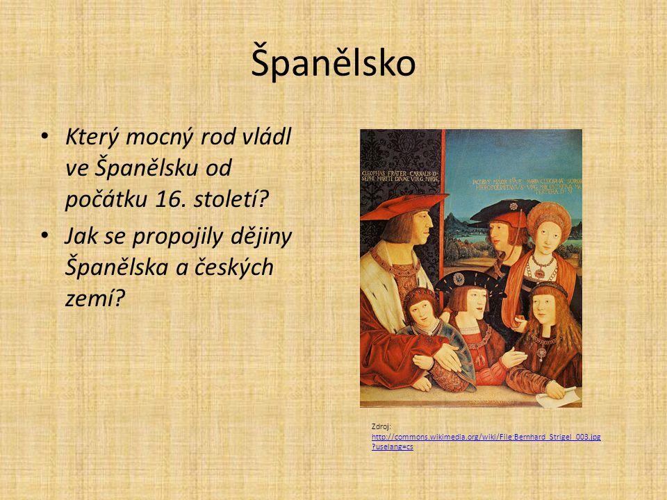 Španělsko Který mocný rod vládl ve Španělsku od počátku 16. století