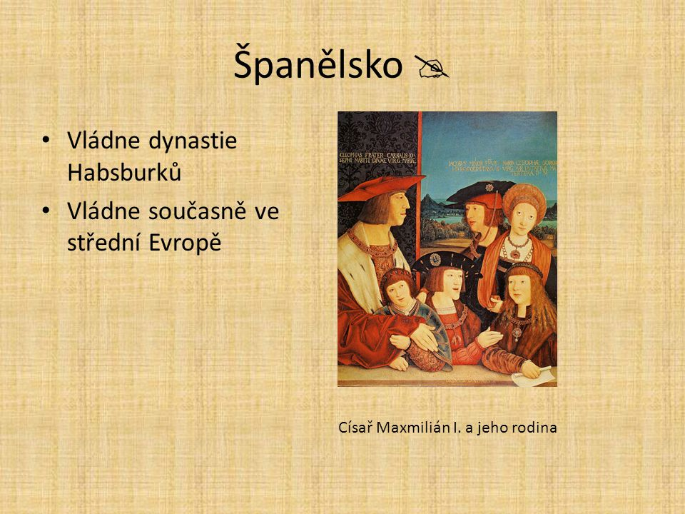 Španělsko  Vládne dynastie Habsburků