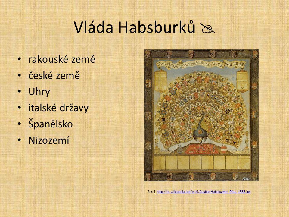 Vláda Habsburků  rakouské země české země Uhry italské državy