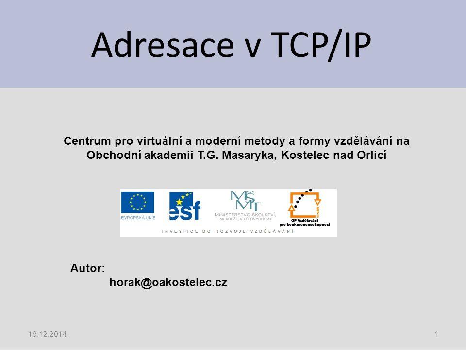 Adresace v TCP/IP Centrum pro virtuální a moderní metody a formy vzdělávání na. Obchodní akademii T.G. Masaryka, Kostelec nad Orlicí.
