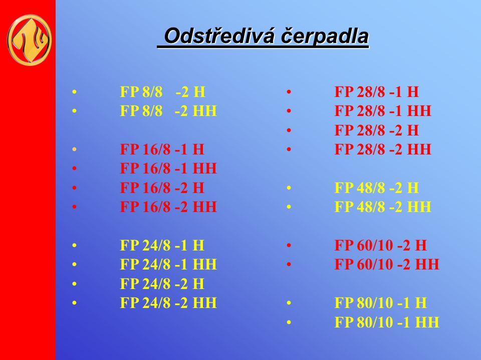 Odstředivá čerpadla FP 8/8 -2 H FP 8/8 -2 HH FP 16/8 -1 H