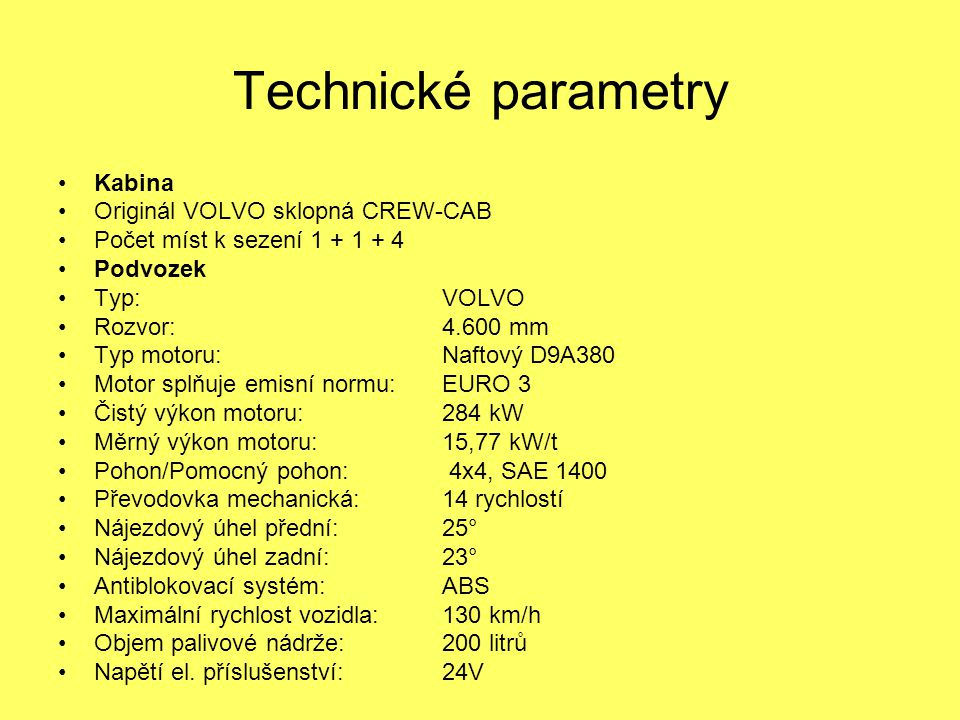 Technické parametry Kabina Originál VOLVO sklopná CREW-CAB