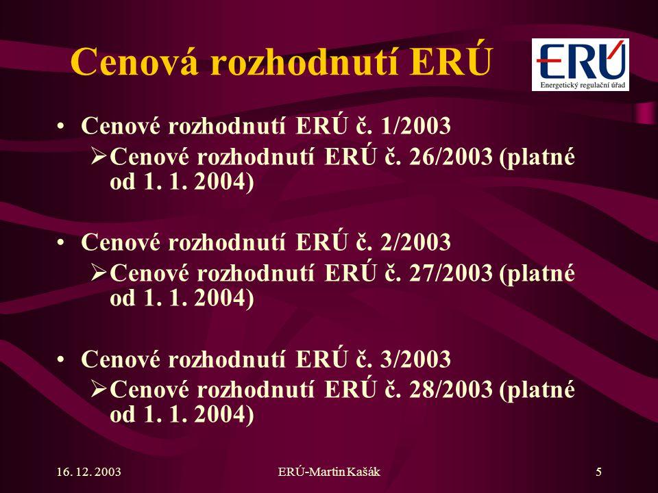 Cenová rozhodnutí ERÚ Cenové rozhodnutí ERÚ č. 1/2003