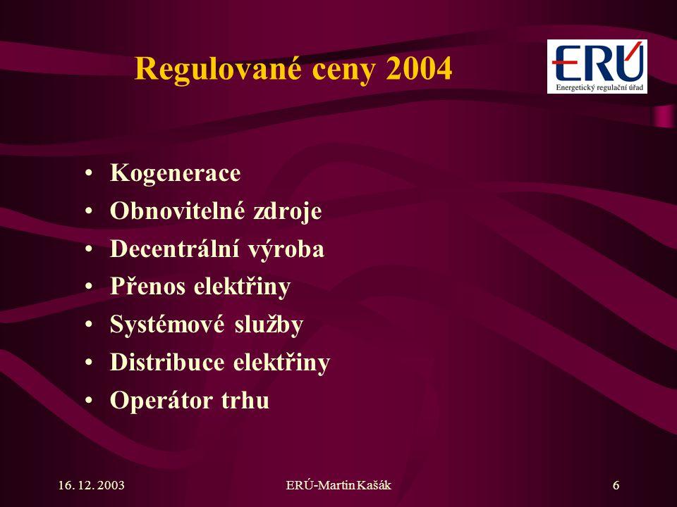 Regulované ceny 2004 Kogenerace Obnovitelné zdroje Decentrální výroba