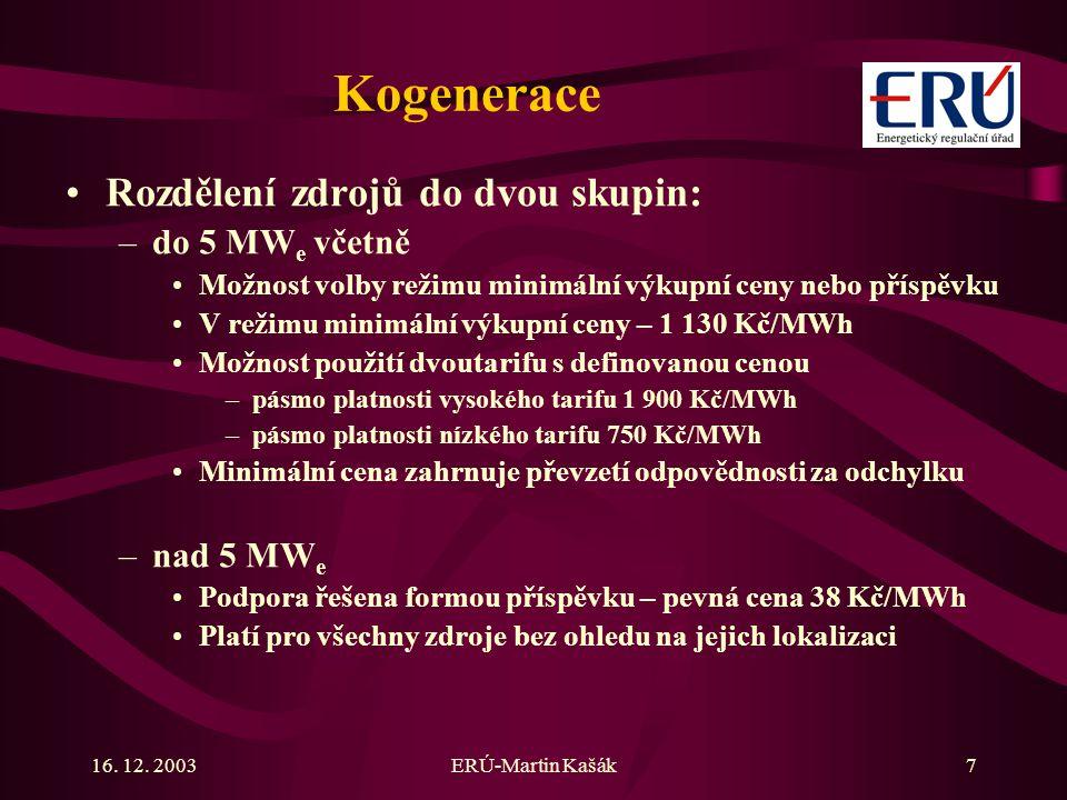 Kogenerace Rozdělení zdrojů do dvou skupin: do 5 MWe včetně nad 5 MWe