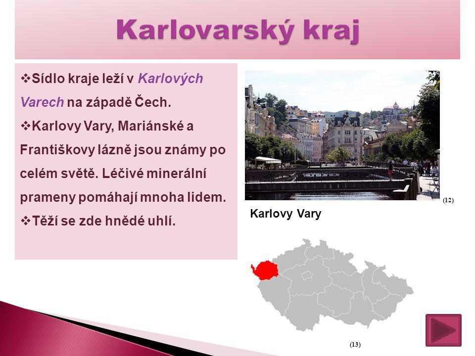 Karlovarský kraj Sídlo kraje leží v Karlových Varech na západě Čech.