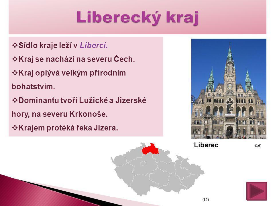 Liberecký kraj Sídlo kraje leží v Liberci.