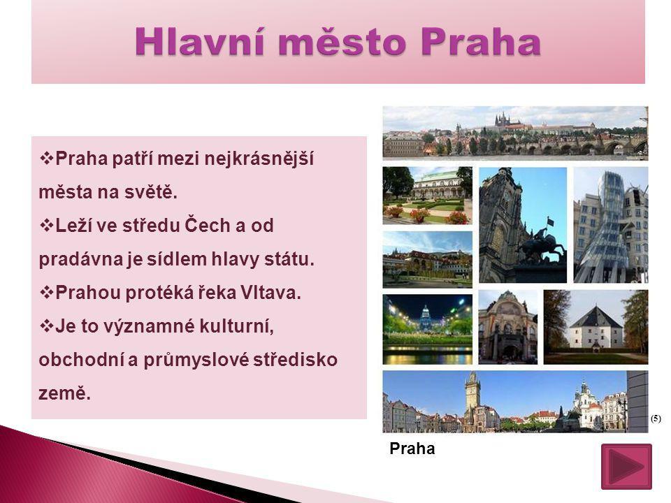 Hlavní město Praha Praha patří mezi nejkrásnější města na světě.