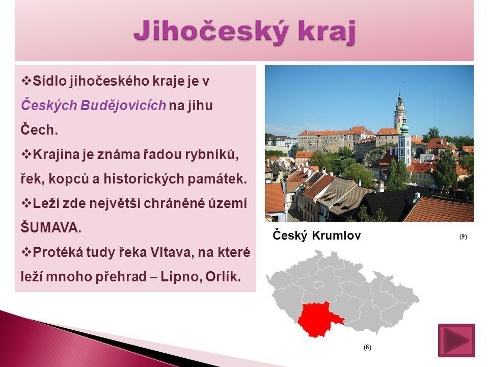 Jihočeský kraj Sídlo jihočeského kraje je v Českých Budějovicích na jihu Čech. Krajina je známa řadou rybníků, řek, kopců a historických památek.