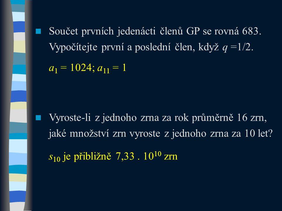 Součet prvních jedenácti členů GP se rovná 683