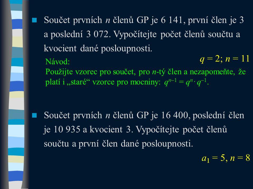 Součet prvních n členů GP je 6 141, první člen je 3 a poslední 3 072