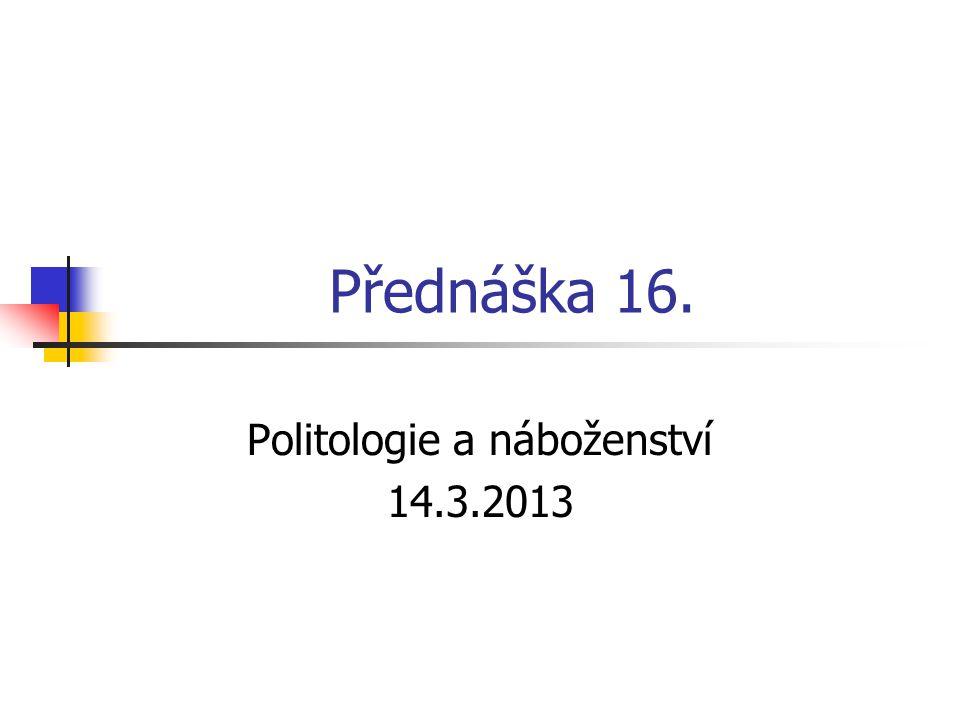 Politologie a náboženství 14.3.2013