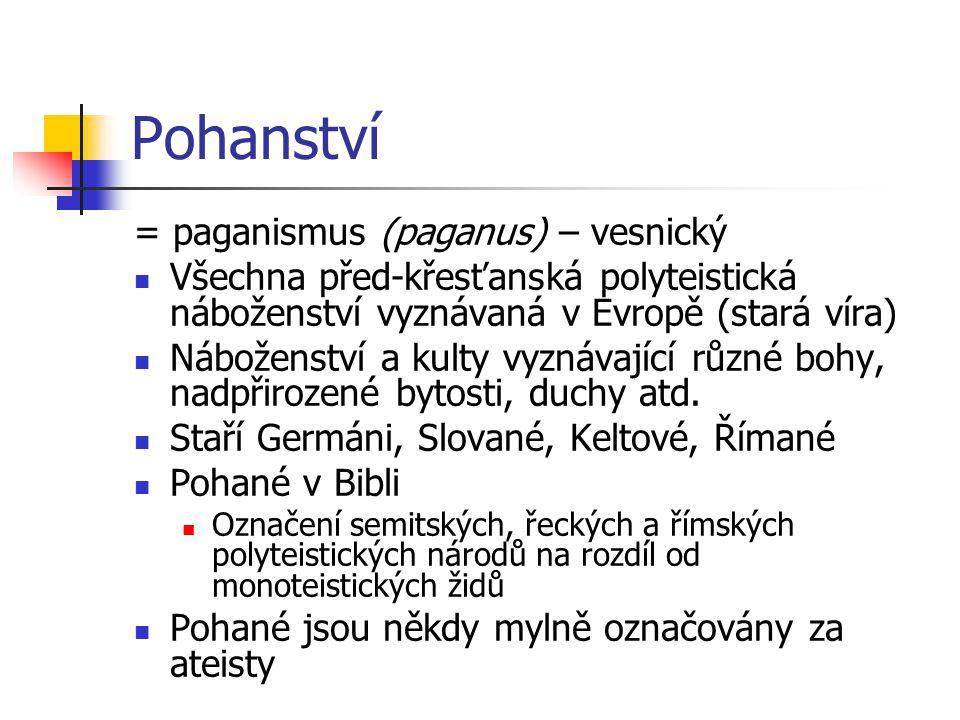 Pohanství = paganismus (paganus) – vesnický