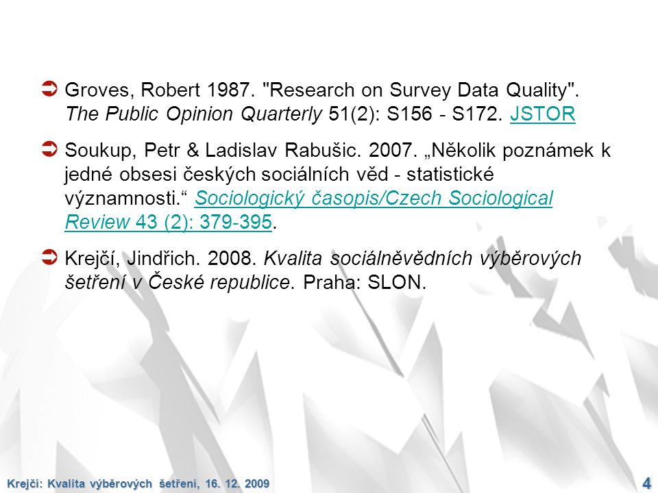 Groves, Robert 1987. Research on Survey Data Quality