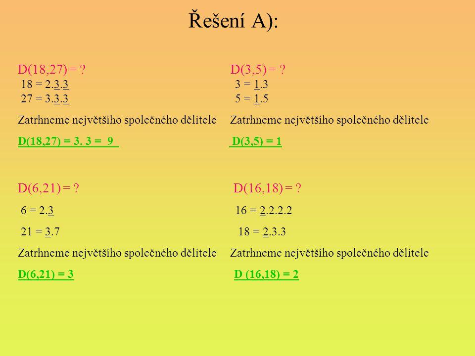 Řešení A): D(18,27) = D(3,5) = D(6,21) = D(16,18) =