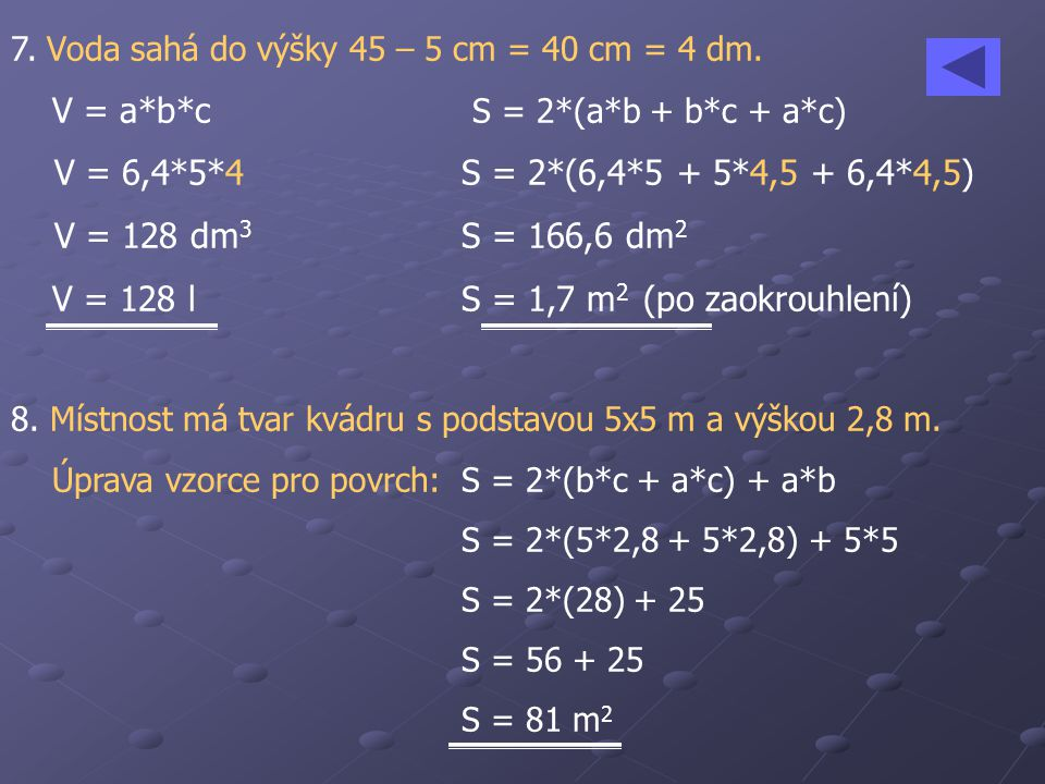 V = 128 l S = 1,7 m2 (po zaokrouhlení)