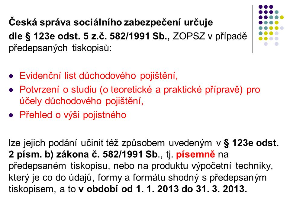 Česká správa sociálního zabezpečení určuje