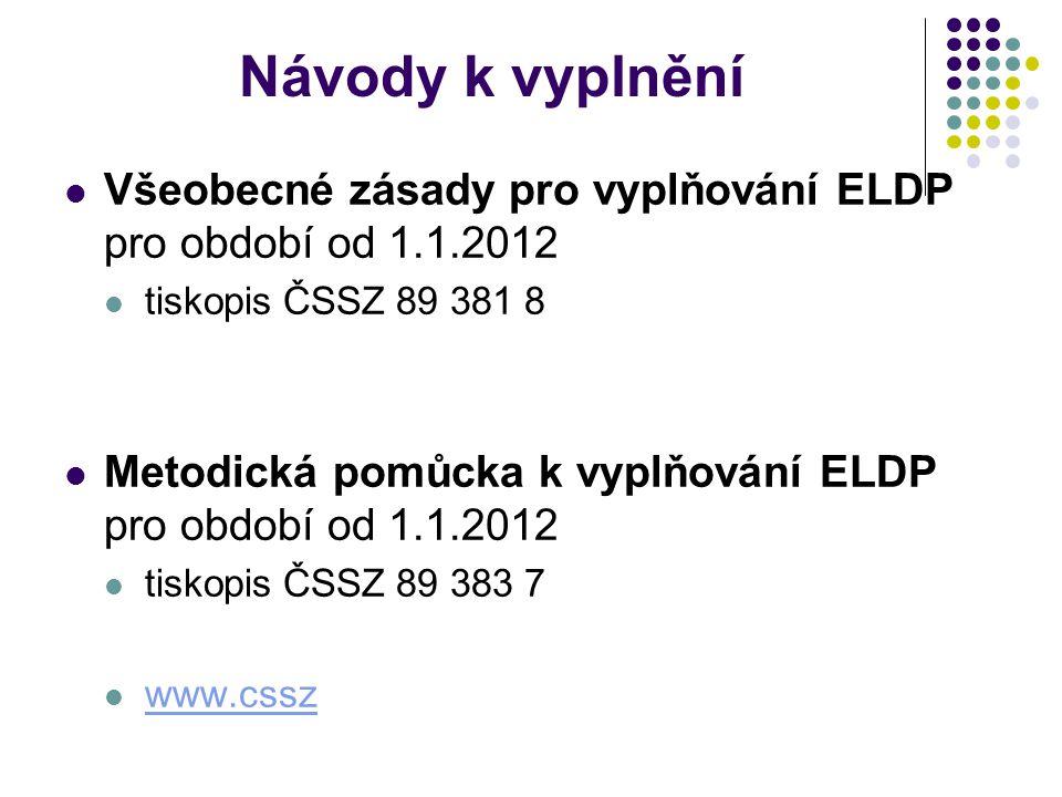 Návody k vyplnění Všeobecné zásady pro vyplňování ELDP pro období od 1.1.2012. tiskopis ČSSZ 89 381 8.