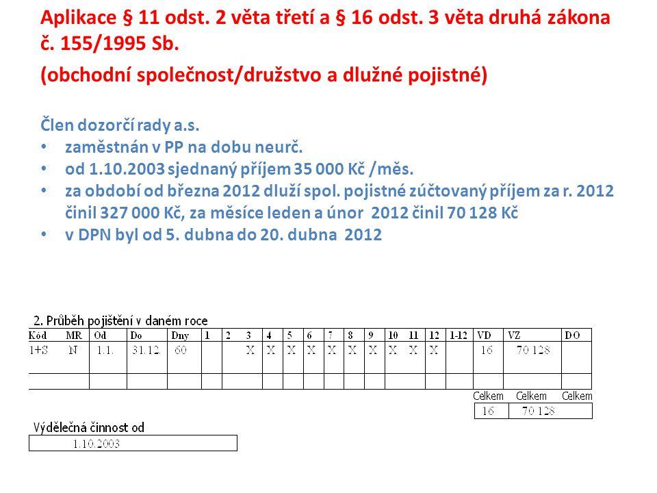(obchodní společnost/družstvo a dlužné pojistné)