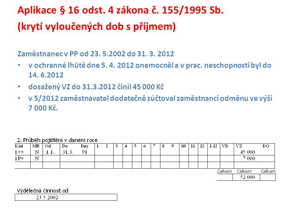 Aplikace § 16 odst. 4 zákona č. 155/1995 Sb.