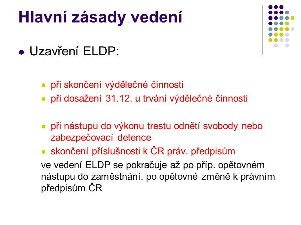 Hlavní zásady vedení Uzavření ELDP: při skončení výdělečné činnosti