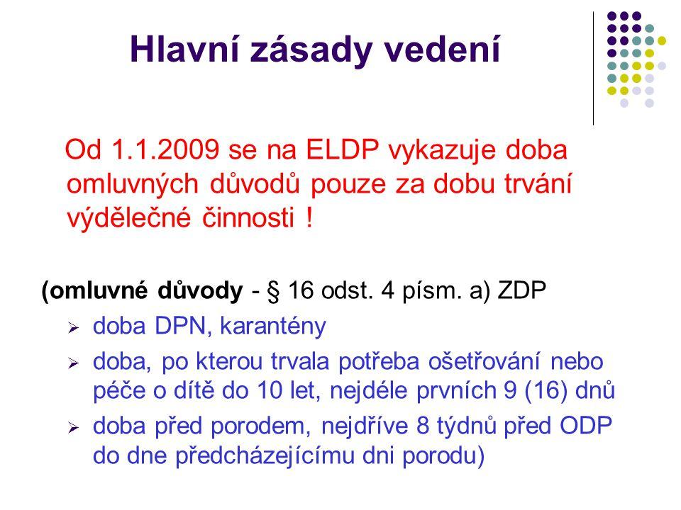 Hlavní zásady vedení Od 1.1.2009 se na ELDP vykazuje doba omluvných důvodů pouze za dobu trvání výdělečné činnosti !
