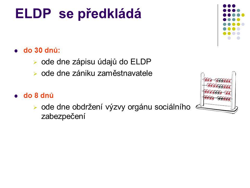ELDP se předkládá ode dne zápisu údajů do ELDP