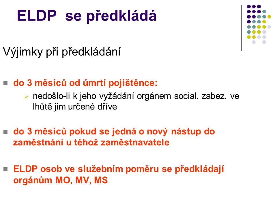 ELDP se předkládá Výjimky při předkládání