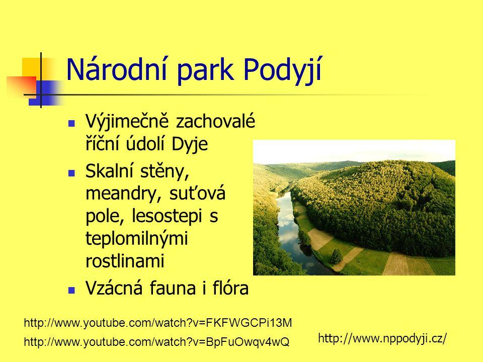 Národní park Podyjí Výjimečně zachovalé říční údolí Dyje