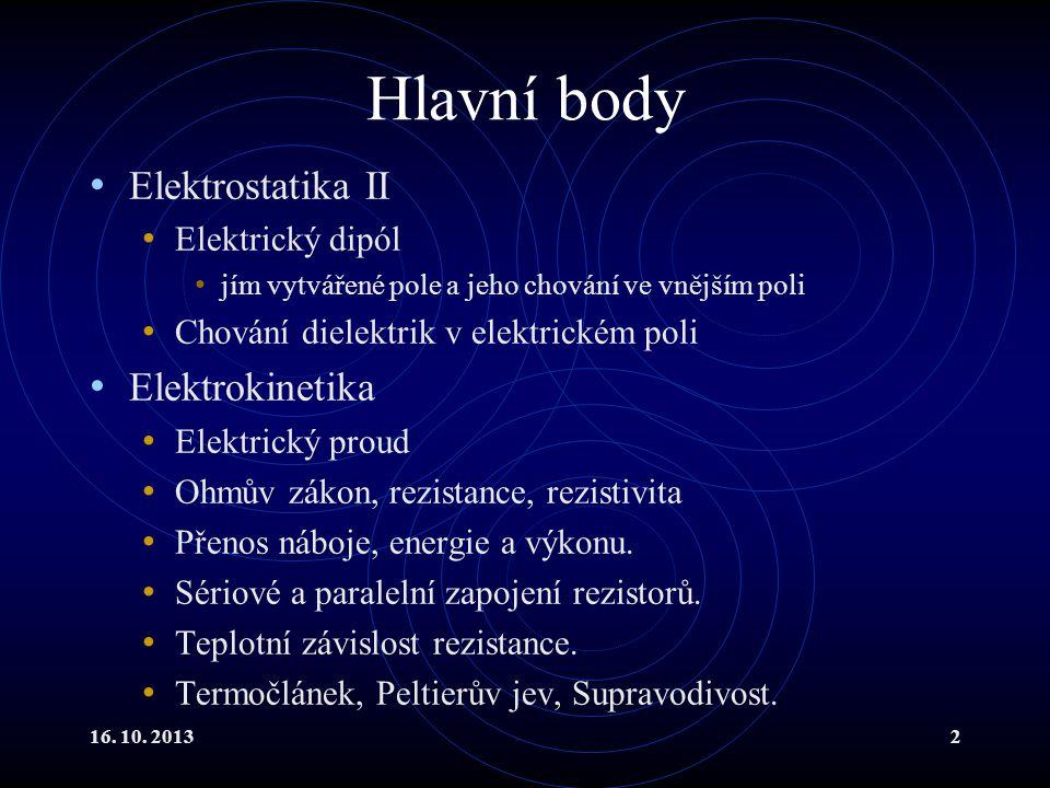 Hlavní body Elektrostatika II Elektrokinetika Elektrický dipól