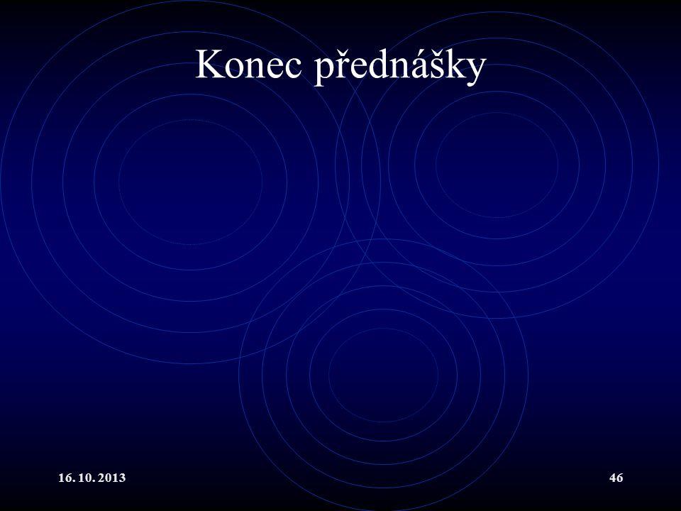 Konec přednášky 16. 10. 2013