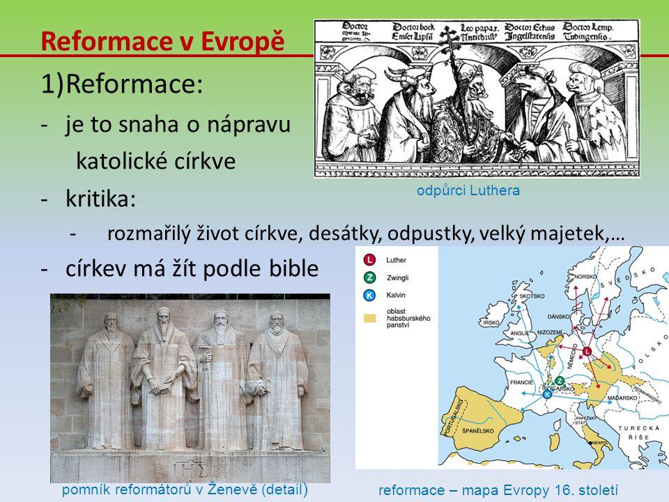 Reformace v Evropě Reformace: je to snaha o nápravu katolické církve