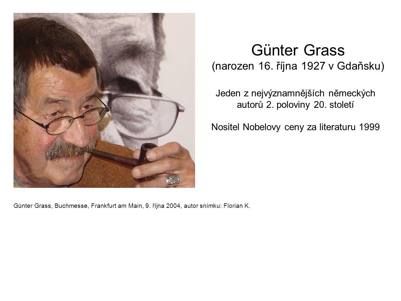 Günter Grass (narozen 16. října 1927 v Gdaňsku)