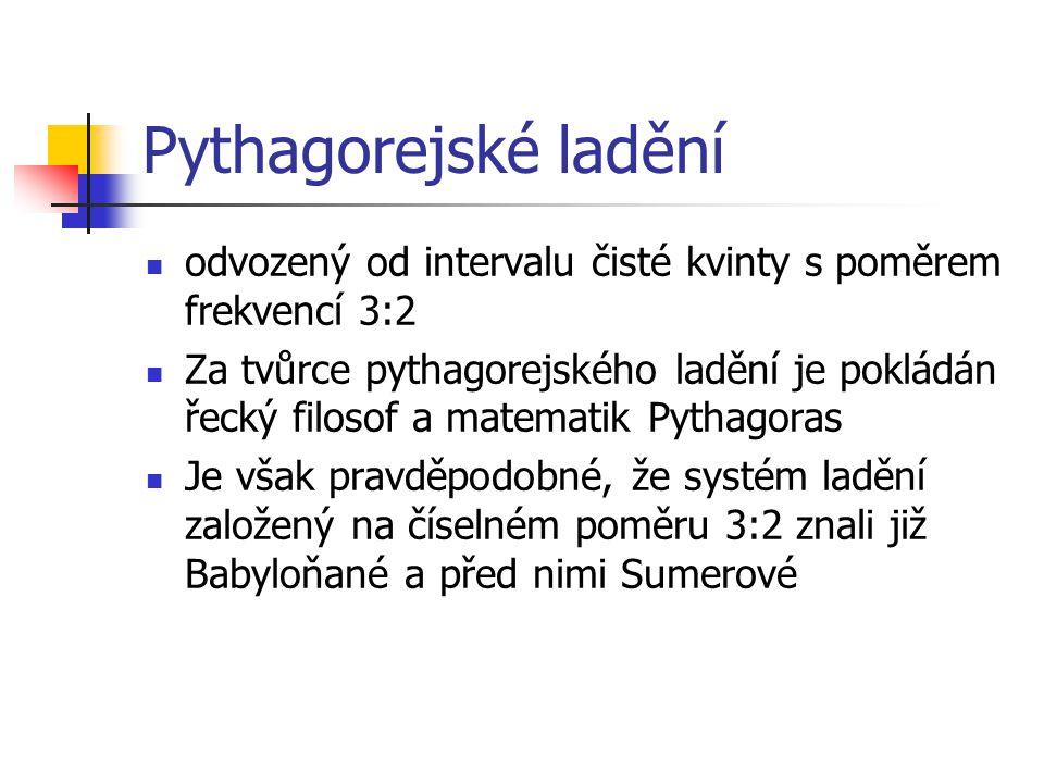 Pythagorejské ladění odvozený od intervalu čisté kvinty s poměrem frekvencí 3:2.