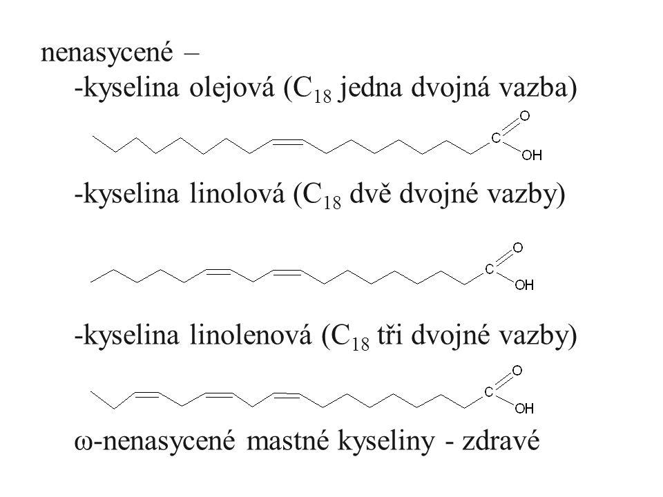 nenasycené – kyselina olejová (C18 jedna dvojná vazba) kyselina linolová (C18 dvě dvojné vazby) kyselina linolenová (C18 tři dvojné vazby)