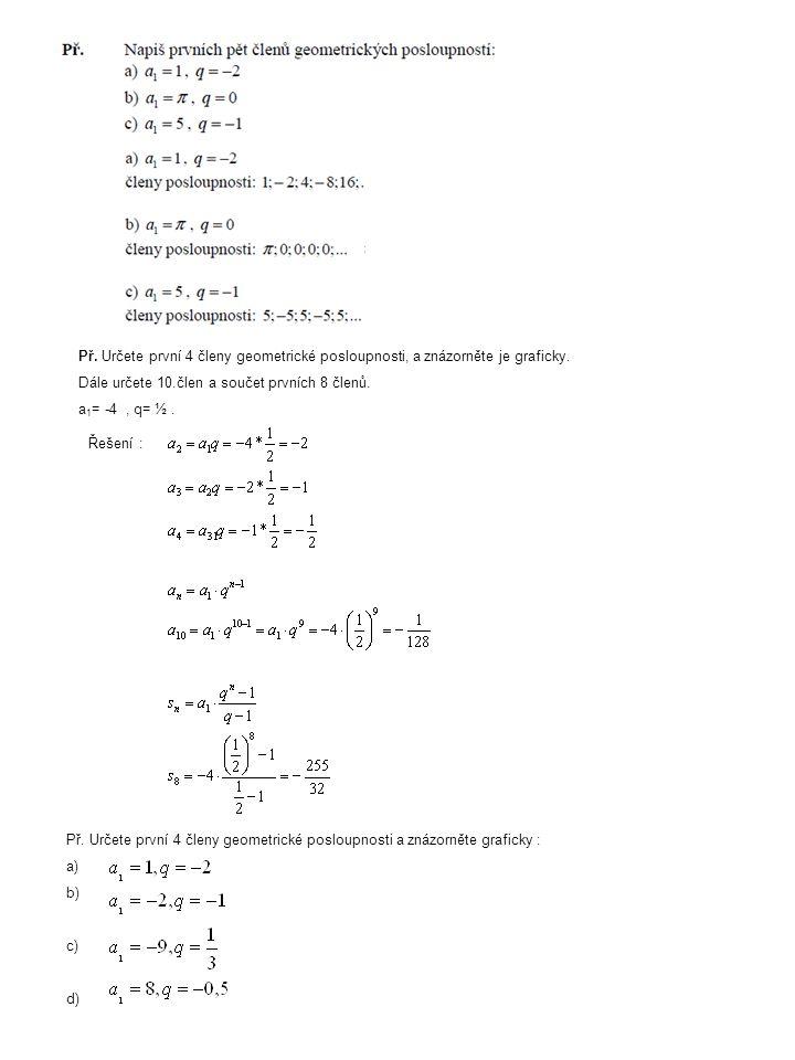 Př. Určete první 4 členy geometrické posloupnosti, a znázorněte je graficky.