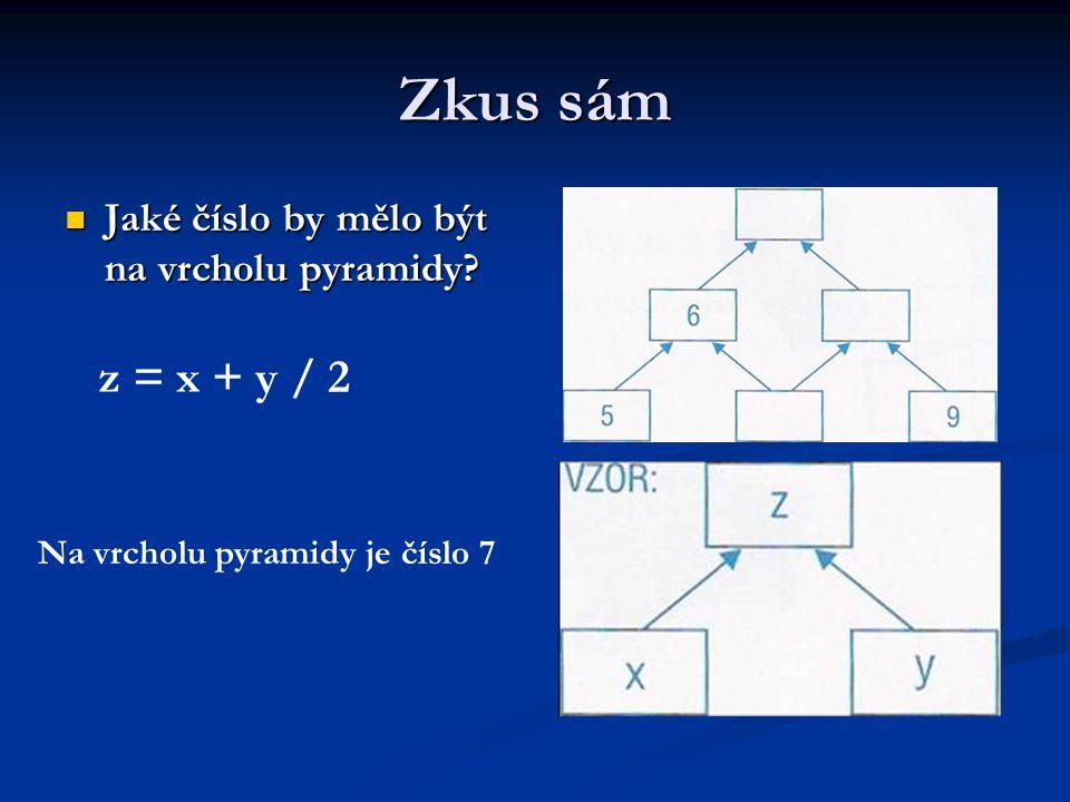 Zkus sám z = x + y / 2 Jaké číslo by mělo být na vrcholu pyramidy