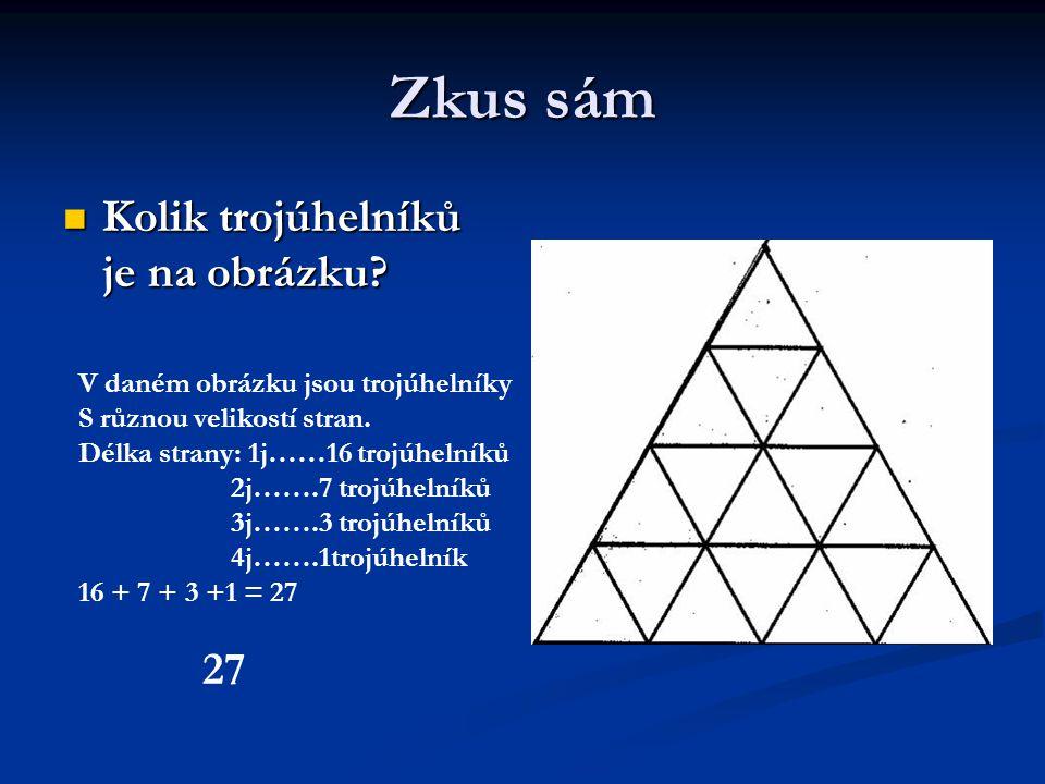 Zkus sám Kolik trojúhelníků je na obrázku 27