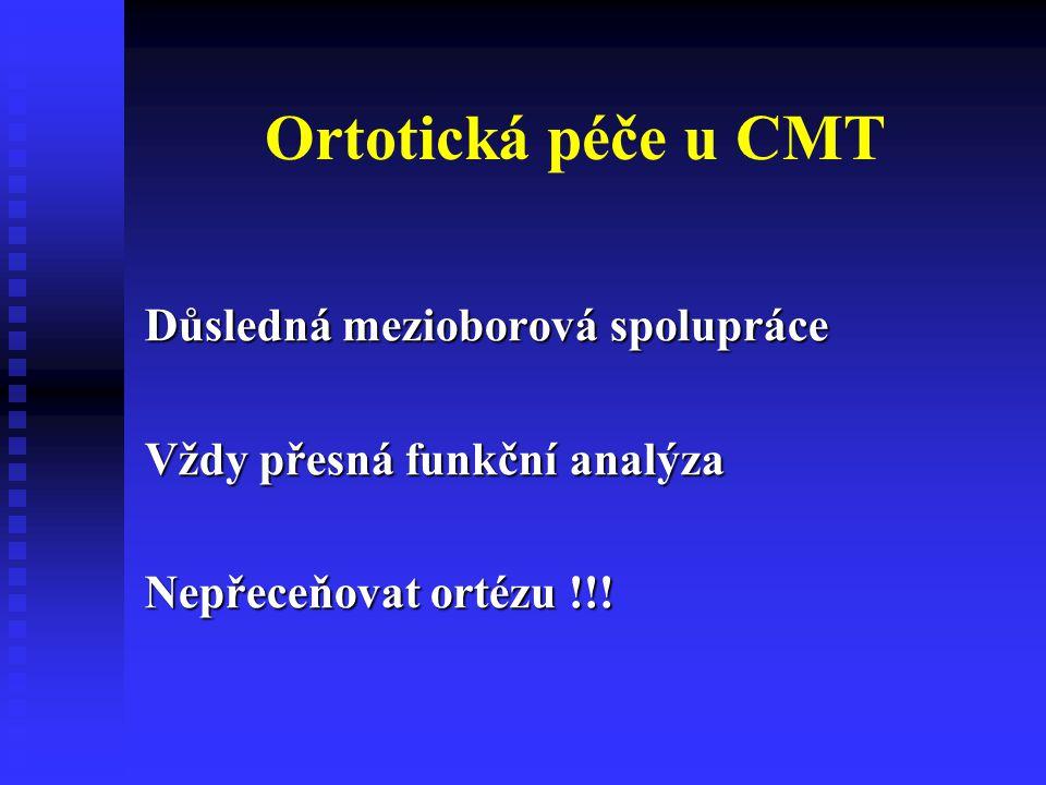 Ortotická péče u CMT Důsledná mezioborová spolupráce
