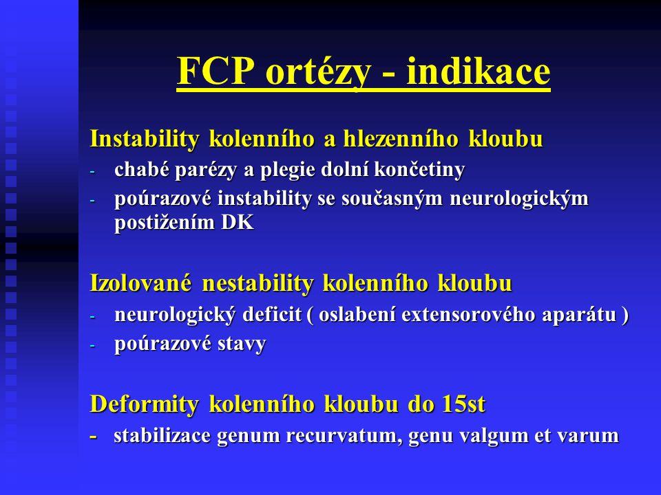 FCP ortézy - indikace Instability kolenního a hlezenního kloubu