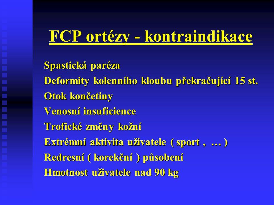 FCP ortézy - kontraindikace