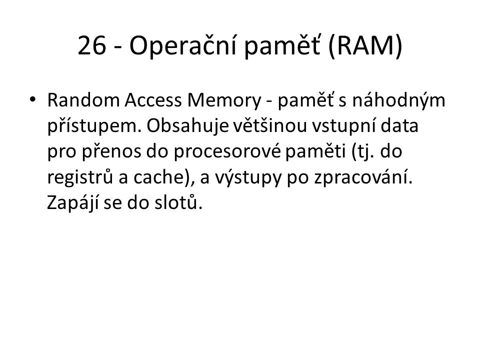 26 - Operační paměť (RAM)