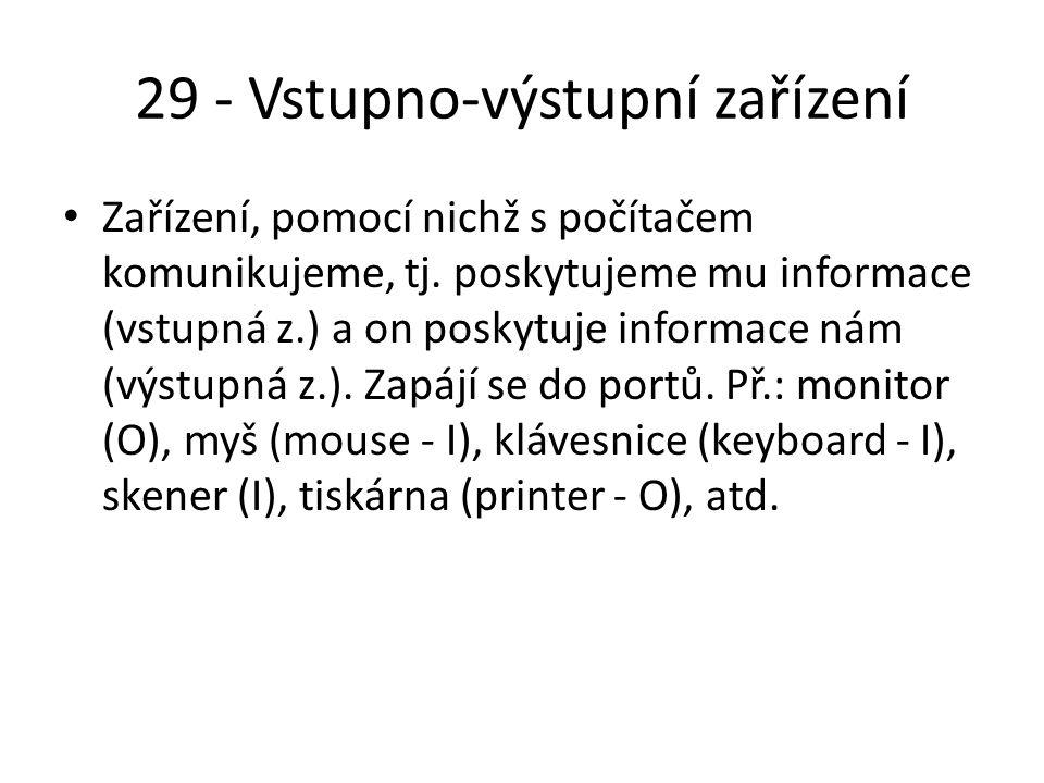 29 - Vstupno-výstupní zařízení