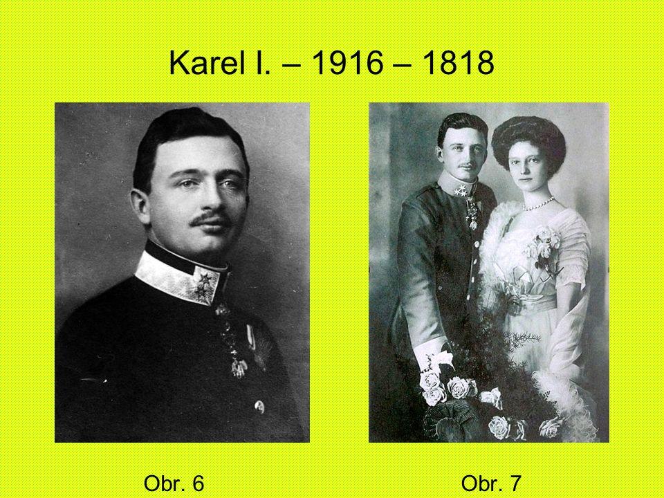 Karel I. – 1916 – 1818 Obr. 6 Obr. 7