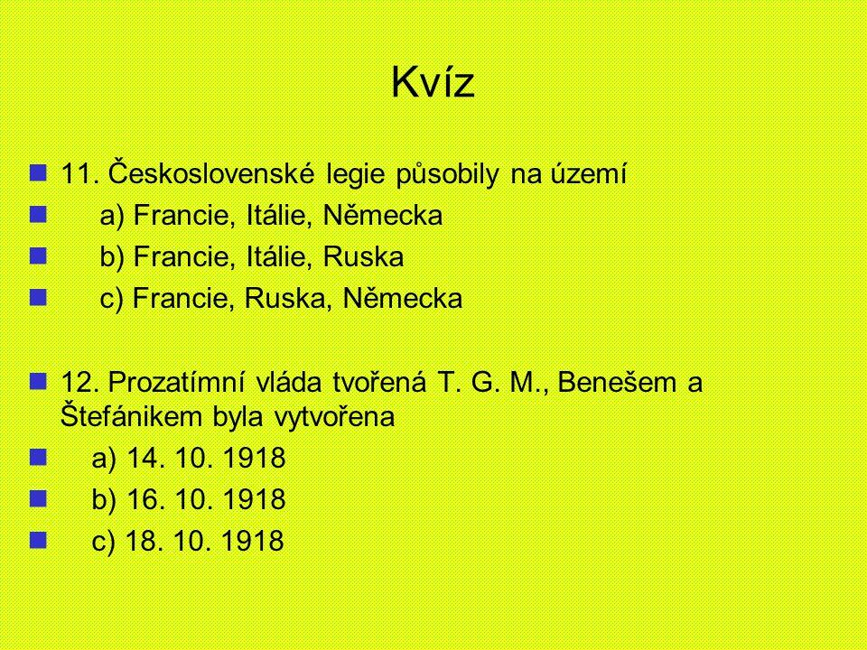 Kvíz 11. Československé legie působily na území