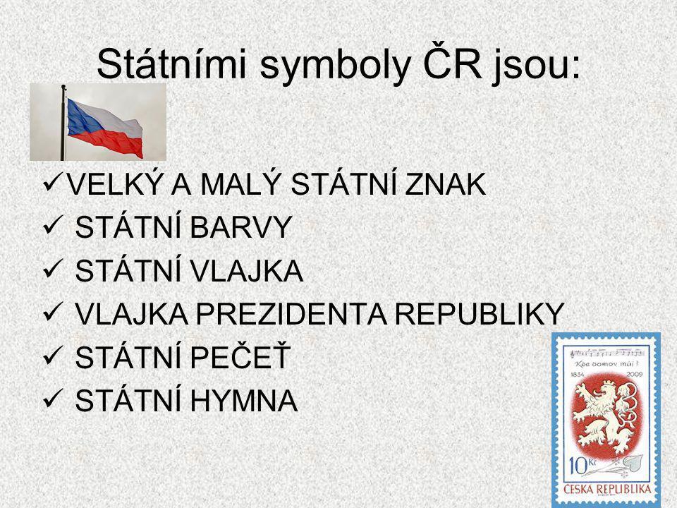 Státními symboly ČR jsou: