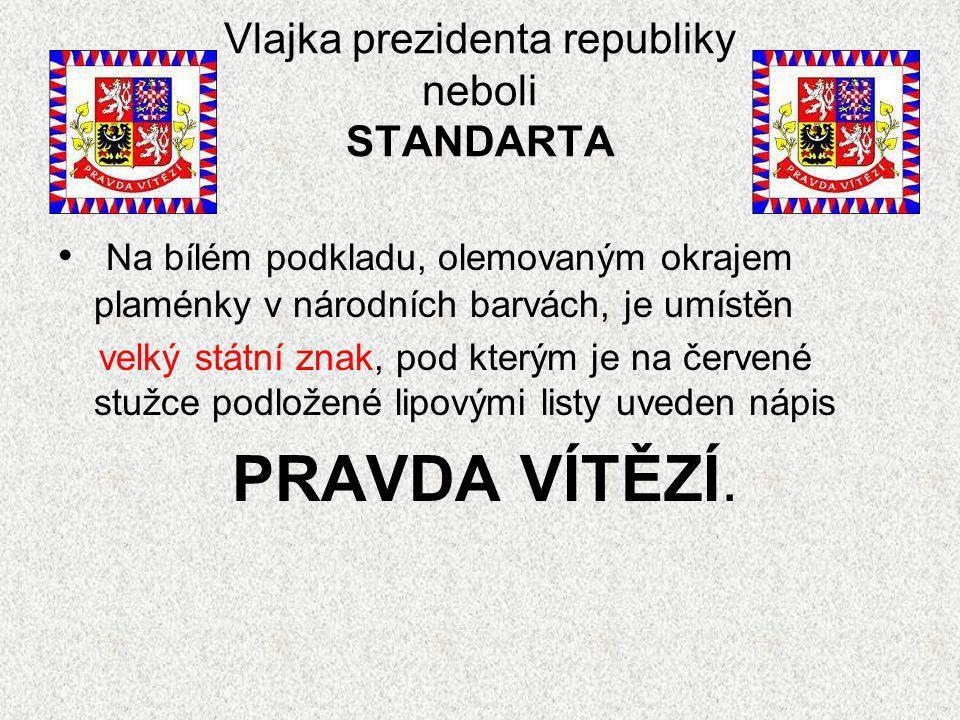 Vlajka prezidenta republiky neboli STANDARTA