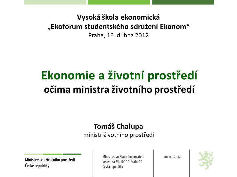 Ekonomie a životní prostředí očima ministra životního prostředí