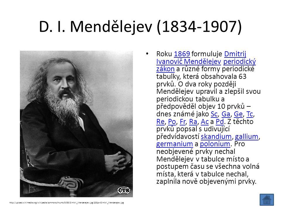 D. I. Mendělejev (1834-1907)