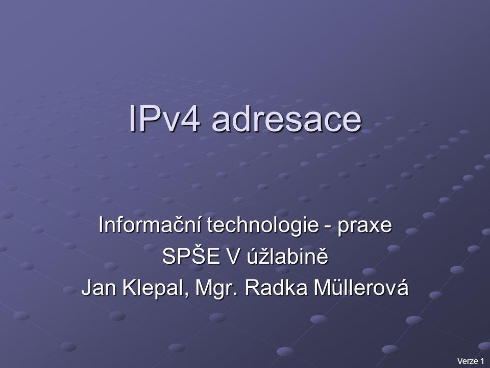 IPv4 adresace Informační technologie - praxe SPŠE V úžlabině